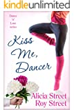 Kiss Me, Dancer (Dance 'n' Luv Series Book 1)