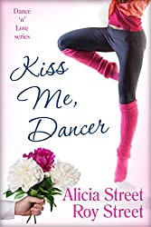 Kiss Me, Dancer (Dance 'n' Luv Series Book 1)