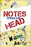 Notes from My Head, William Baxter, 1607037173