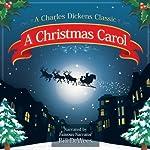 A Christmas Carol: A Charles Dickens Christmas Story | Charles Dickens