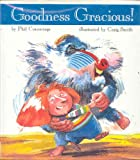 Goodness Gracious!, Phil Cummings, 0531059677