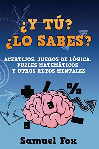 Y Tu Lo Sabes Acertijos Juegos De Logica Puzles Matematicos Y