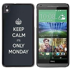 Queen Pattern - FOR HTC DESIRE 816 - Keep calm its only monday - Cubierta del caso de impacto con el patr???¡¯???€????€?????n Art Designs