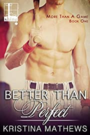 Better Than Perfect (More Than A Game series Book 1)