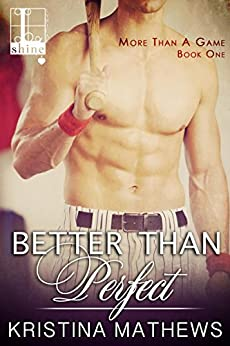 Better Than Perfect (More Than A Game series Book 1) by [Mathews, Kristina]