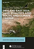 Dryland East Asia: Land Dynamics amid Social and Climate Change, , 3110287862