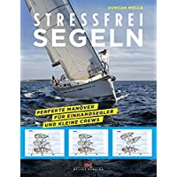 Stressfrei Segeln: Perfekte Manöver für Einhandsegler und kleine Crews