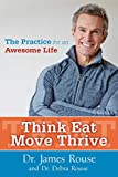 Think Eat Move Thrive, James Rouse and Debra Rouse, 1582704929