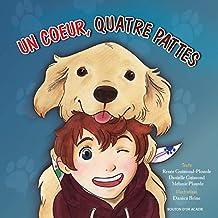 Un coeur, quatre pattes (French Edition)