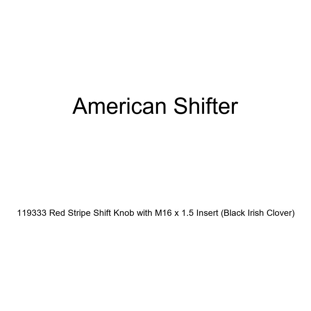 Black Irish Clover American Shifter 119333 Red Stripe Shift Knob with M16 x 1.5 Insert