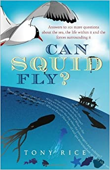Can Squid Fly? by Tony Rice (2011-02-15)