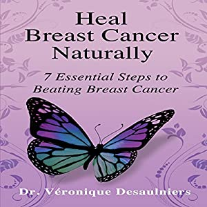 Heal Breast Cancer Naturally Audiobook