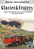 Discoveries...America National Parks: Glacier & Craters of The Moon And Other National Park Service Sites And Attractions In Montana & Idaho