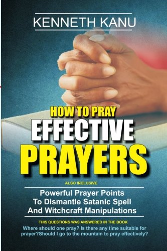 how-to-pray-effective-prayer-powerful-prayer-points-to-dismantle-satanic-spell-and-witchcraft-manipu