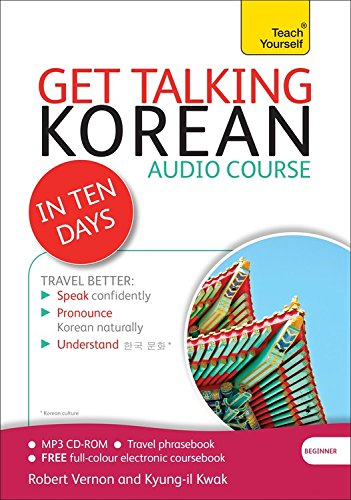 get-talking-korean-in-ten-days-beginner-audio-course-the-essential-introduction-to-speaking-and-unde