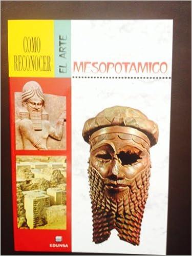 Como Reconocer El Arte Mesopotamico (Spanish Edition)