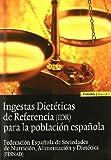 Ingestas dietéticas de referencia (IDR) para la población española