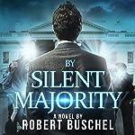 By Silent Majority | Robert Buschel
