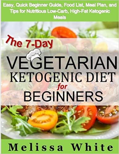 The 7 Day Vegetarian Ketogenic Diet For Beginners Easy Quick