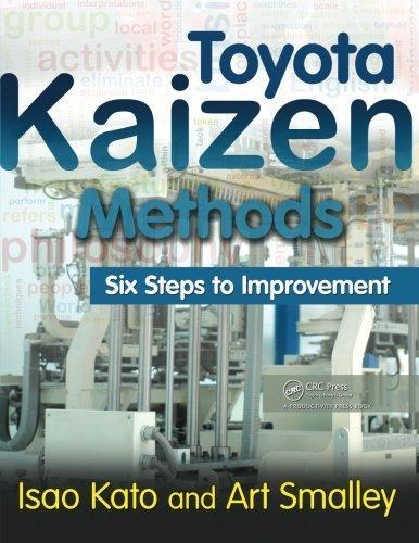 Toyota Kaizen Methods: Six Steps to Improvement by Isao Kato (2010-10-19) (Toyota Kaizen Methods Six Steps To Improvement)