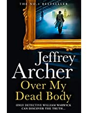 Over My Dead Body: The Next Thriller from the Sunday Times Bestselling Author, the Latest Must-Read New Book of 2021 (William Warwick Novels)