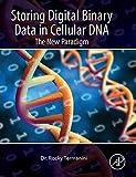 Storing Digital Binary Data in Cellular DNA: The