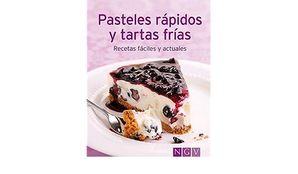 Pasteles rápidos y tartas frías: Nuestras 100 mejores recetas en un solo libro (Spanish Edition) - Kindle edition by Naumann & Göbel Verlag.
