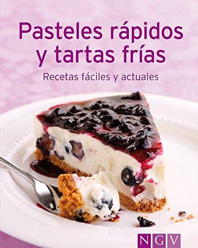 Pasteles rápidos y tartas frías: Nuestras 100 mejores recetas en un solo libro (Spanish Edition) ()