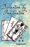 Divination by Punctuation, Craig Conley, 1453813144