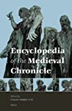 Encyclopaedia of the Medieval Chronicle, General editor Graeme Dunphy, 9004184643