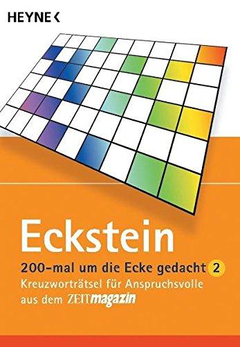 200 mal um die Ecke gedacht: Kreuzworträtsel für Anspruchsvolle aus dem ZEITmagazin Taschenbuch – 1. April 2000 Eckstein Heyne Verlag 3453160290 Raten