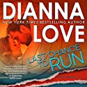 Last Chance to Run Audiobook by Dianna Love Narrated by Adam Hanin