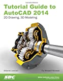 Tutorial Guide to AutoCAD 2014, Lockhart, Shawna, 1585037907