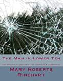 The Man in Lower Ten the Original Classic Mystery Complete and Unabridged [Large Print Edition], Mary Roberts Rinehart, 1493797670