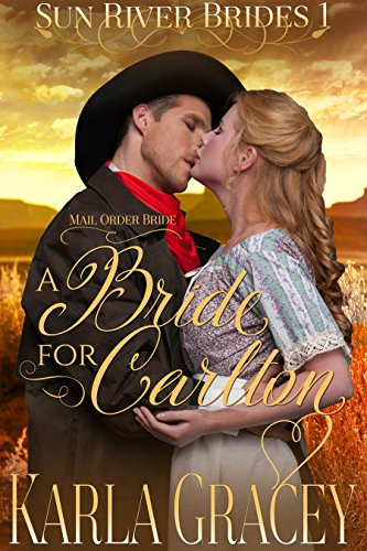 (Mail Order Bride - A Bride for Carlton: Sweet Clean Historical Western Mail Order Bride Mystery Romance (Sun River Brides Book 1))