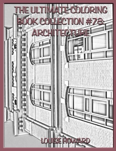 The Ultimate Coloring Book Collection #78: Architecture (Volume 78)
