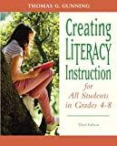 Creating Literacy Instruction for All Students in Grades 4 To 8 3rd Edition