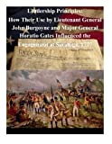 img - for Leadership Principles: How Their Use by Lieutenant General John Burgoyne and Major General Horatio Gates Influenced the Engagement at Saratoga, 1777 book / textbook / text book