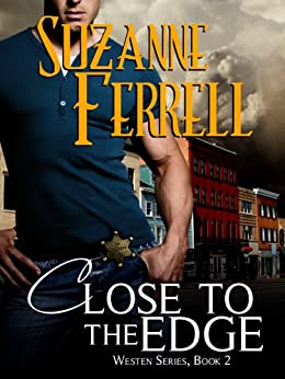 Close To The Edge (Westen Series, Book 2) by [Ferrell, Suzanne]