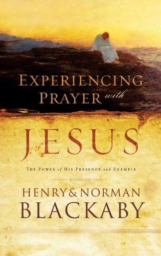 Experiencing Prayer with Jesus: The Power of His Presence and Example cover
