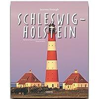 Journey through SCHLESWIG-HOLSTEIN - Reise durch SCHLESWIG-HOLSTEIN - Ein Bildband mit über 210 Bildern - STÜRTZ Verlag (Journey Through Series)