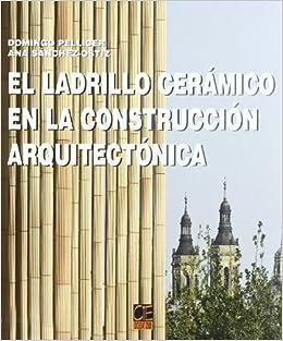 El ladrillo cerámico en la construcción arquitectónica ...