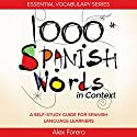 1000 Spanish Words in Context: A Self-Study Guide for Spanish Language Learners (Essential Vocabulary Series) Audiobook by Alex Forero Narrated by Michelle Leon