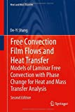 Free Convection Film Flows and Heat Transfer : Models of Laminar Free Convection with Phase Change for Heat and Mass Transfer Analysis, Shang, De-Yi, 3642289827