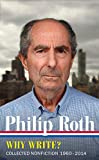 Image of Philip Roth: Why Write?  (LOA #300): Collected Nonfiction 1960-2014 (Library of America Philip Roth Edition)