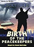 The Birth of the Peacekeepers by Ricky Sides from Books In Motion.com