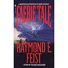 Faerie Tale Audiobook by Raymond Feist Narrated by Tim Flavin