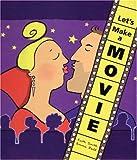Let's Make a Movie, Kath Smith, 1840891904