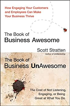 The Book of Business Awesome / The Book of Business UnAwesome by [Stratten, Scott, Kramer, Alison]