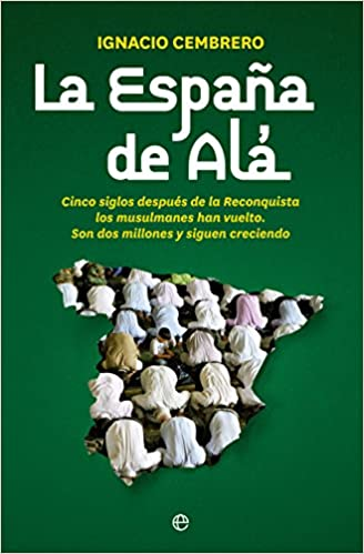 La España De Alá (Actualidad): Amazon.es: Cembrero Vázquez, Ignacio: Libros